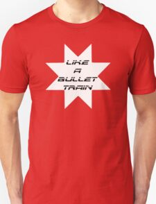 Like A Bullet Train T-Shirt