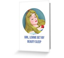 Sassy Sleeping Beauty: Beauty Sleep Greeting Card