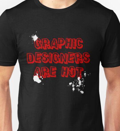 Graphic Designers are hot Unisex T-Shirt