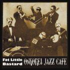 Fat Little Bastard - Oskorei Jazz Cafe by uscds