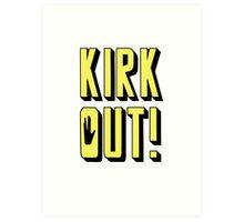 KIRK OUT! Art Print
