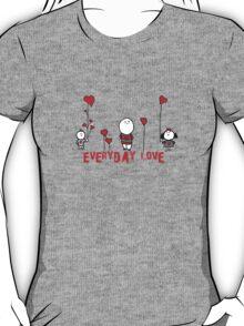 everyday love T-Shirt