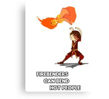 Fire Benders can Bend hot People (with text) Canvas Print