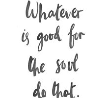Whatever is Good for the Soul by pietowel