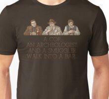 A Cop, an Archeologist, and a Smuggler Unisex T-Shirt