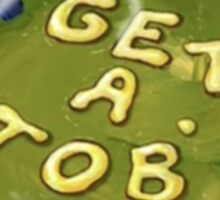 Get a Job - Spongebob Sticker