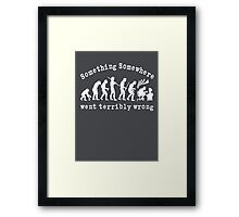 Something Somewhere Went Terribly Wrong Framed Print
