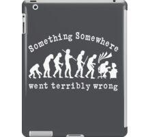 Something Somewhere Went Terribly Wrong iPad Case/Skin