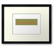 Nug Life. Framed Print