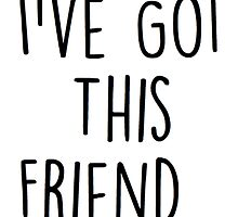 I've Got This Friend Lyrics #1 by missmuso