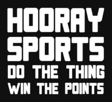 Hooray sports do the thing win the points Funny Geek Nerd by utomo