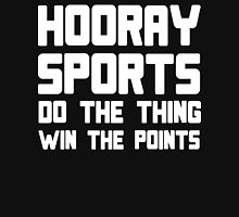 Hooray sports do the thing win the points Funny Geek Nerd Unisex T-Shirt