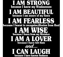 I am strong because i know my weaknesses i am beautiful because Funny Geek Nerd Photographic Print