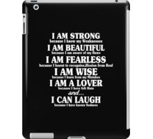 I am strong because i know my weaknesses i am beautiful because Funny Geek Nerd iPad Case/Skin