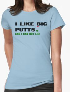 I like big putts and i can not lie Funny Geek Nerd Womens Fitted T-Shirt