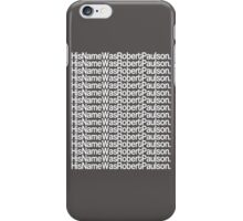 His Name Was Robert Paulson iPhone Case/Skin
