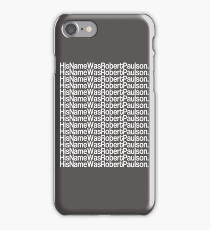 His Name Was Robert Paulson iPhone Case/Skin