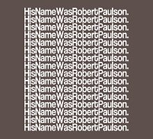 His Name Was Robert Paulson Unisex T-Shirt