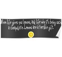 When life gives you lemons... Poster