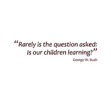 Is our children learning... (Jaw-dropping Bushisms) by gshapley