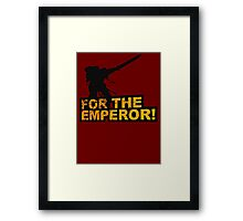 FOR THE EMPEROR! Framed Print