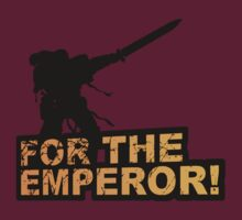 FOR THE EMPEROR! by GriffintheMad