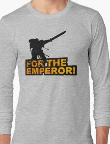 FOR THE EMPEROR! Long Sleeve T-Shirt