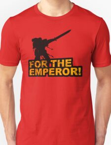 FOR THE EMPEROR! Unisex T-Shirt