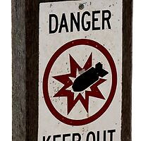 Danger - Keep Out! by Margot Kiesskalt