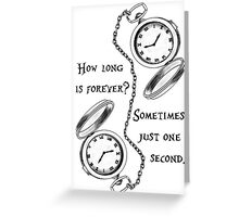Forever is just a second Greeting Card