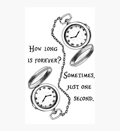 Forever is just a second Photographic Print