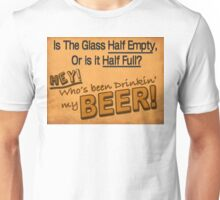 Is The Glass Half Empty?... Unisex T-Shirt