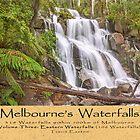 Melbourne's Waterfalls - 314 Waterfalls within 100km of Melbourne, Volume Three - Eastern Waterfalls by Travis Easton