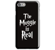 The muggle is real iPhone Case/Skin