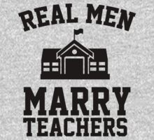 Real men marry teachers by masonsummer