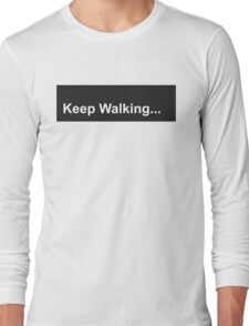 Keep Walking Long Sleeve T-Shirt