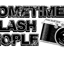 some times i flash people by teeshoppy