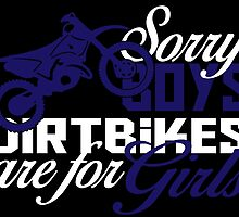 sorry boys dirtbikes are for girls by teeshoppy