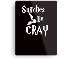 Snitches be cray - Golden Snitch Potter Metal Print