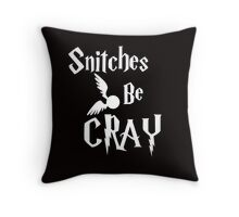 Snitches be cray - Golden Snitch Potter Throw Pillow