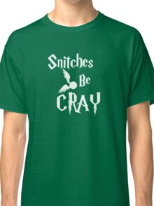 Snitches be cray - Golden Snitch Potter Classic T-Shirt