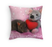 Friendship is to listen to Your Friend's heart. Throw Pillow
