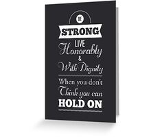 Be Strong Greeting Card