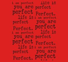 i am perfect you are perfect life is perfect bw Kids Clothes