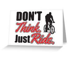 Don't think just ride - MTB shirt Greeting Card