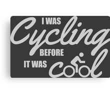 I was cycling before it was cool Canvas Print