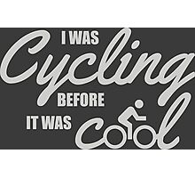 I was cycling before it was cool Photographic Print