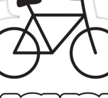 If I can bicycle, I bicycle Sticker