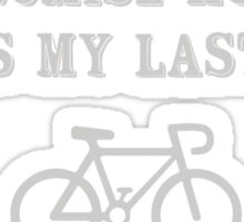 I promise honey, this is my last bike Sticker