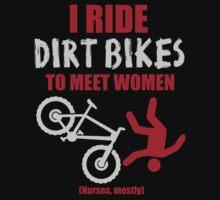 I ride dirt bikes to meet women (nurses, mostly) by nektarinchen